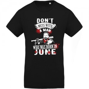 Tee shirt Don't Mess With Born In June