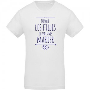 T-shirt Désolé les filles je vais me marier