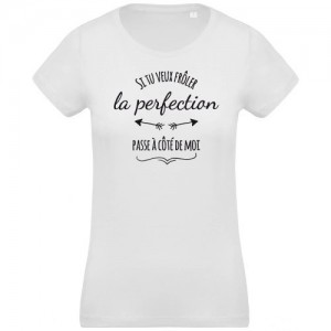 T-shirt si tu veux frôler la perfection