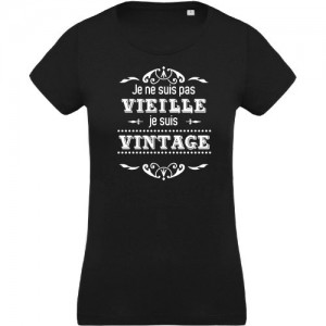 T-shirt Je ne suis pas vieille je suis vintage
