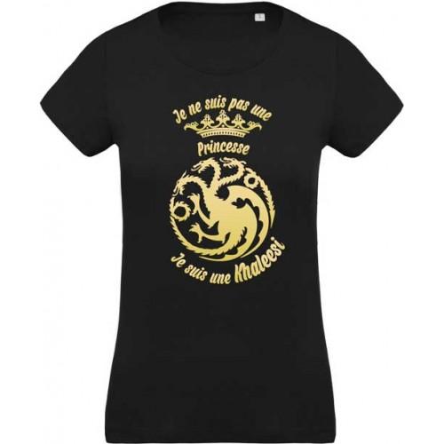 T-shirt Je ne suis pas une princesse, Je suis une Khaleesi