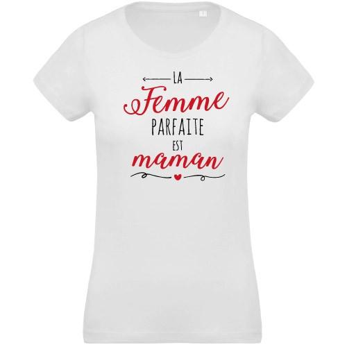 T-shirt La femme parfaite est maman