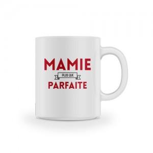 Mug Mamie plus que Parfaite