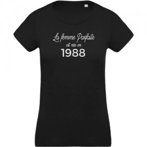 T-shirt Femme parfaite est née en 1988
