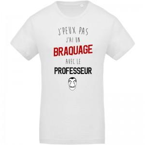 T-shirt Bio J'peux pas j'ai braquage