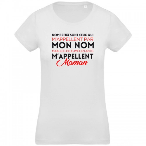 T-shirt Bio les plus importants m'appellent Maman