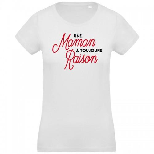 T-shirt Bio Maman a toujours raison