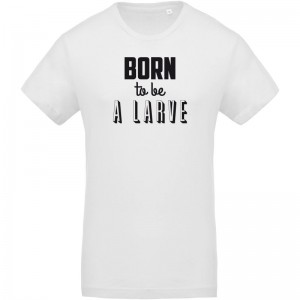 T-shirt imprimé born to be a larve