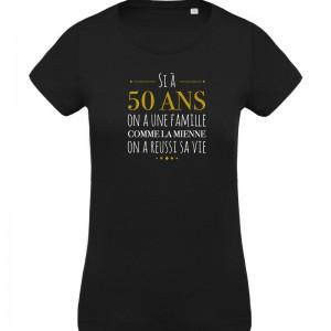 T-shirt Si à 50 ans j'ai une famille comme la mienne