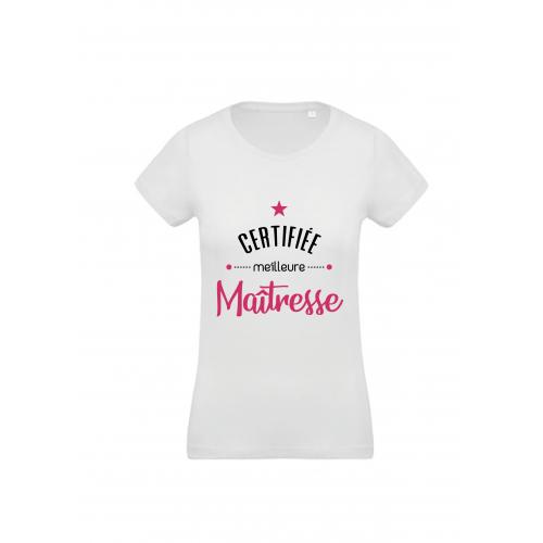 T-Shirt Certifiée meilleure maîtresse
