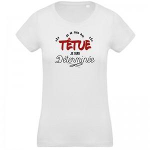 T-shirt pas Têtue mais déterminée