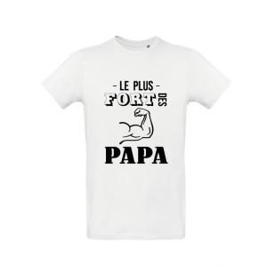 """T-Shirt """"Le plus fort des papa"""""""