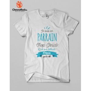 T-shirt Parrain trop génial
