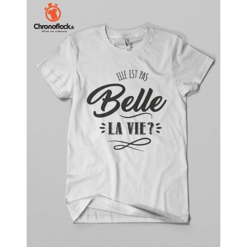 T-shirt Elle est pas belle la vie