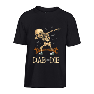 T-Shirt Dab or Die